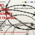 1 March 2012 - ART, CULTURE, MEMORY AND TRAUMA: Current curatorial and artistic practices and traumatic inheritance of social and political conflictual events,memorialization and aesthetization
