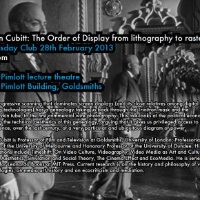 28 Feb 2013 - Sean Cubitt - The Order of Display from lithography to raster