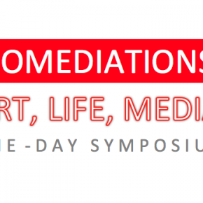 14 May 2013 - BIOMEDIATIONS: ART, LIFE, MEDIA - One-day symposium