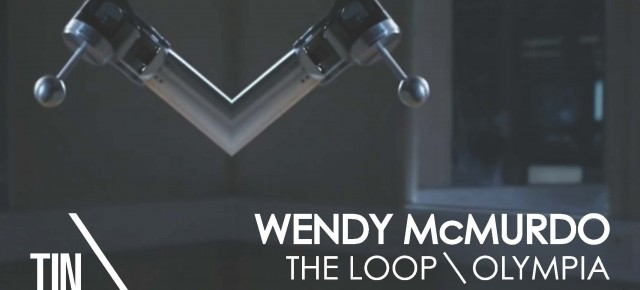 SPECIAL EVENT - The Shed Gallery - Wendy McMurdo  Olympia and The Loop